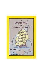 A Cruising Guide to Historic Gulf Ports vol 2 - KI & Investigator Straight